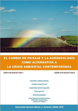 El Cambio de Paisaje y la Agroecología como Alternativa a la Crisis Ambiental Contemporánea