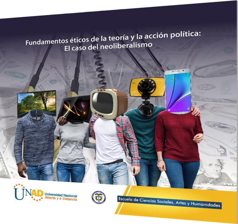 Fundamentos éticos de la teoría y la acción política: El caso del neoliberalismo