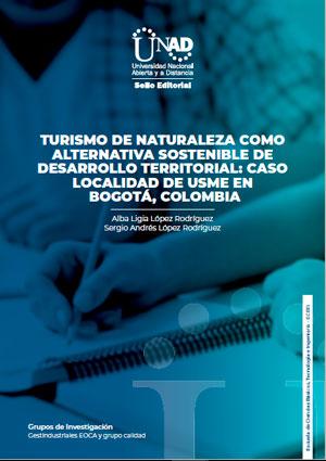 Turismo de naturaleza como alternativa sostenible de desarrollo territorial: Caso localidad de Usme en Bogotá – Colombia