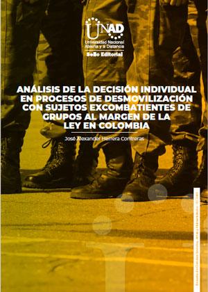 Análisis de la decisión individual en procesos de desmovilización con sujetos excombatientes de grupos al margen de la ley en Colombia