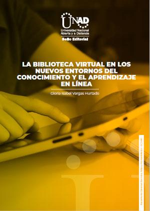 La biblioteca virtual en los nuevos entornos del conocimiento y el aprendizaje en línea