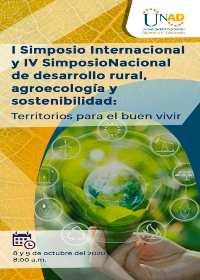 I simposio internacional y IV simposio nacional de desarrollo rural, agroecología y sostenibilidad: terrirorio para el buen vivir