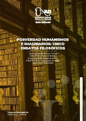 Posverdad humanismos e imaginarios: cinco ensayos filosóficos