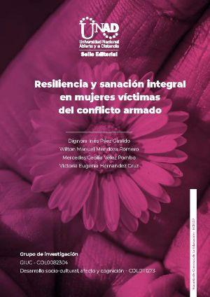 Resiliencia y sanación integral en mujeres víctimas del conflicto armado