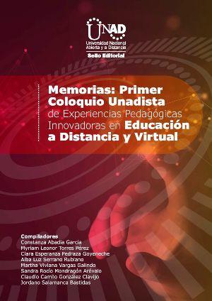Coloquio Unadista de Experiencias ¨Pedagógicas Innovadoras en Educación a Distancia y Virtual.