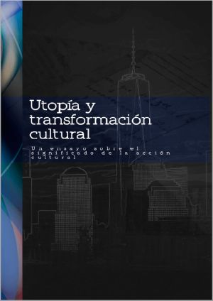 Utopía y transformación cultural