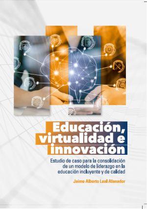 Educación, virtualidad e innovación